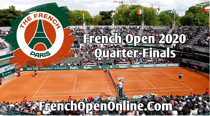 French Open Quarterfinals Live Stream