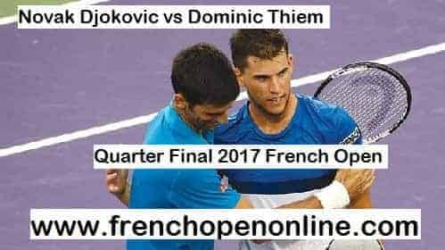 Watch Dominic Thiem vs Novak Djokovic Quarterfinal Live