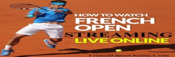 how-to-watch-2018-french-open-live-streaming