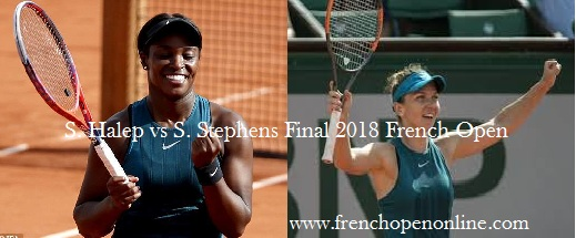 S. Halep vs S. Stephens Final French Open 2018 Live