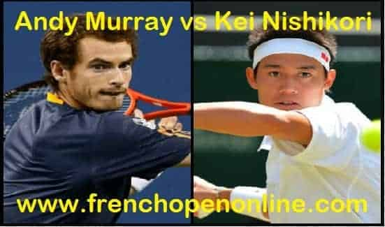 Watch Andy Murray vs Kei Nishikori Quarter Final Live