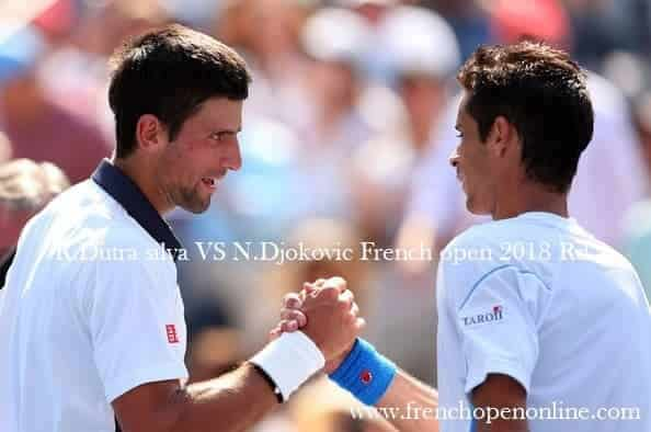 Watch R.Dutra silva VS N.Djokovic French Open 2018 Round 1 Live
