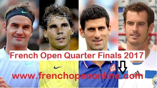French Open 2017 Quarterfinals live